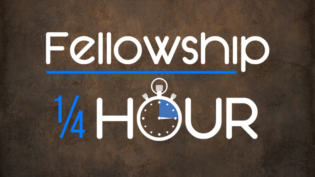 Fellowship 1/4 Hour via Zoom