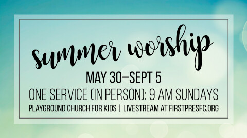 Summer 2021 Worship Plans and Protocols